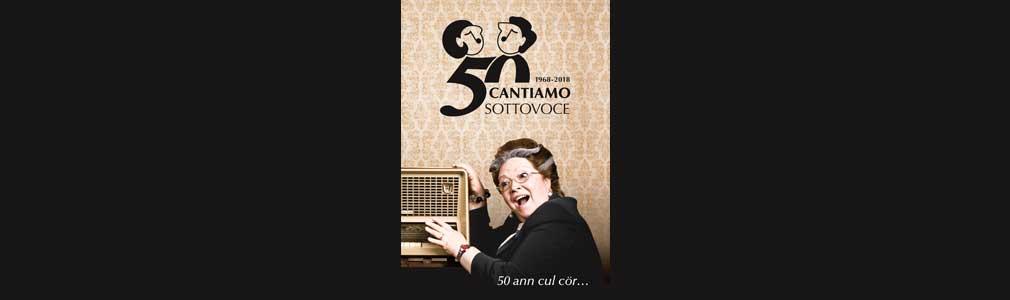 Tour per il 50° del gruppo Cantiamo Sottovoce. 50 ann cul cör…